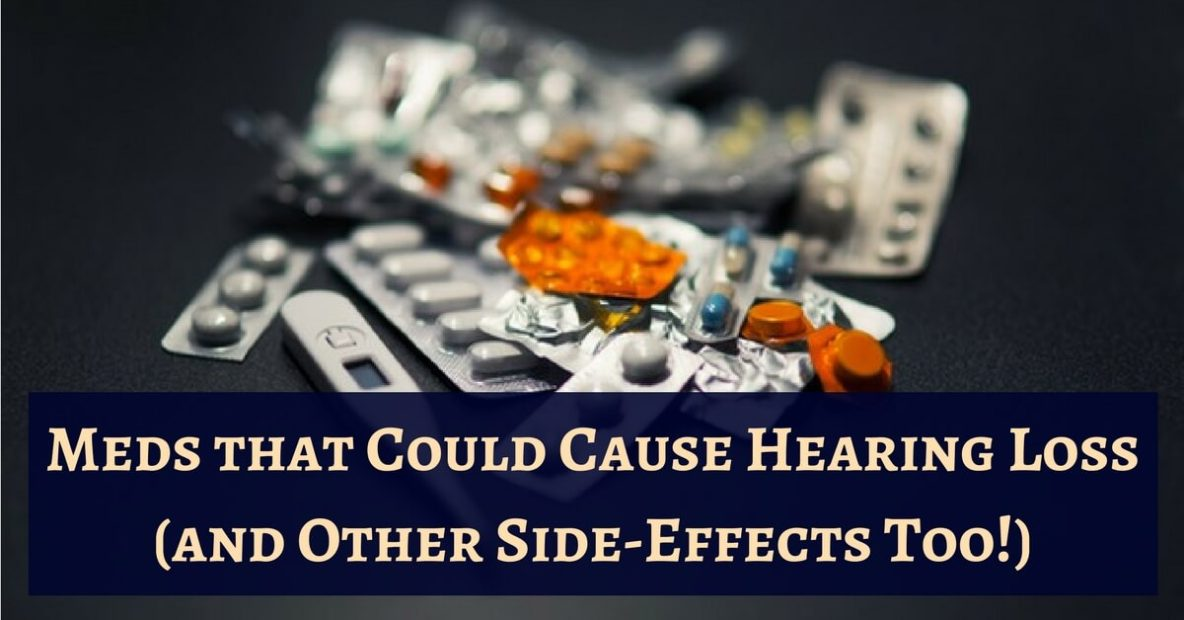 hearing-center-of-hawaii-meds-that-could-cause-hearing-loss-and-other-side-effects-too