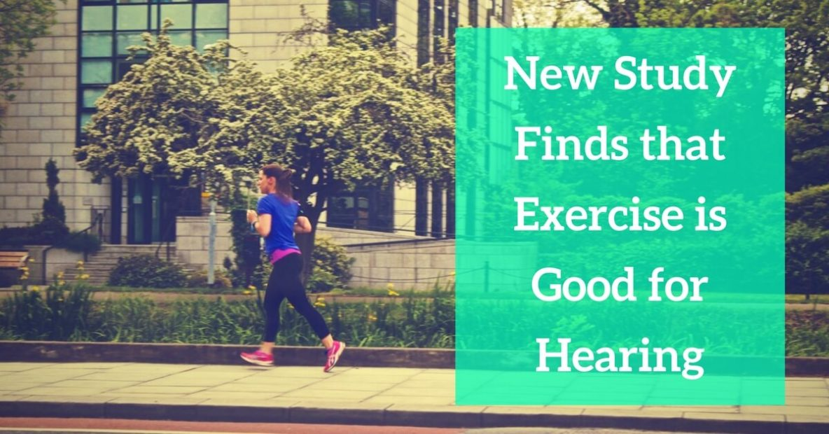 New Study Finds that Exercise is Good for Hearing